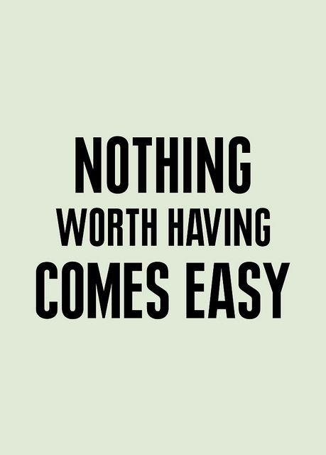 Nothing Easy...